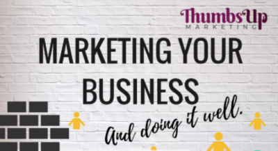 Marketing your business and doing it well - basic tips  to help you succeed